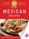The 50 Best Mexican Recipes (eBook): Tasty, Fresh, and Easy to Make!